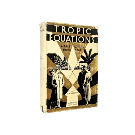 Tropic Equations by Don Gordon First Edition Published by MacQuarie 1933